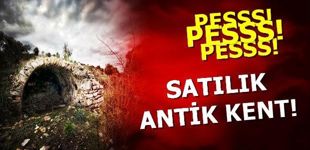 BİR ANTİK KENTLERİMİZ KALMIŞTI!