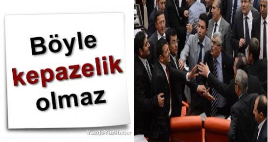 'BÖYLE KEPAZELİK OLMAZ'