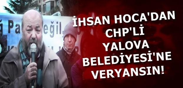 ELİAÇIK HOCA'DAN, YALOVABELEDİYESİ'NE VERYANSIN!