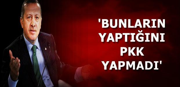 'BUNLARIN YAPTIĞINI PKK BİLE YAPMADI'