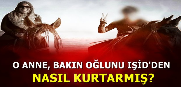 CİHATÇIYI KURTARAN ANNENİN ÖYKÜSÜ!