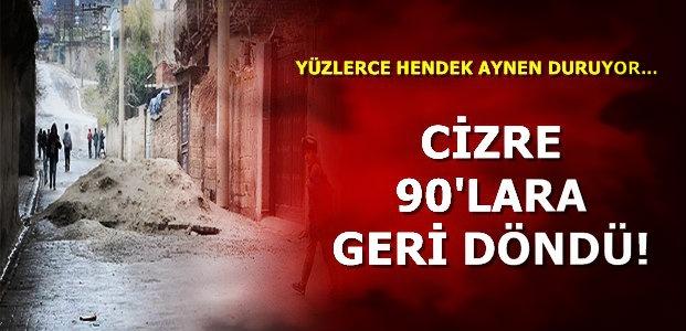 CİZRE 90'LARA GERİ DÖNDÜ