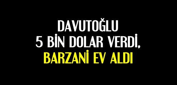 DAVUTOĞLU 5 BİN DOLAR VERDİ...