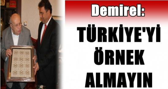 DEMİREL'DEN KKTC'Lİ BAKANA ŞOK NASİHAT...