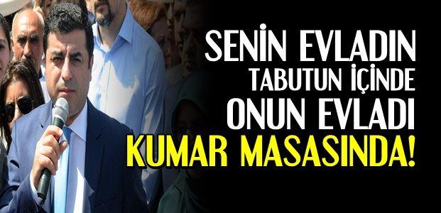 DEMİRTAŞ'TAN SERT SÖZLER...