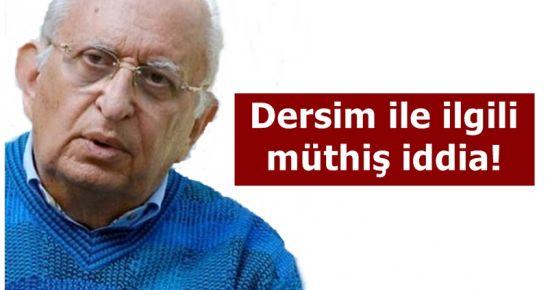 DERSİM'DE 'VURUN' EMRİNİ 'O' VERMİŞ!