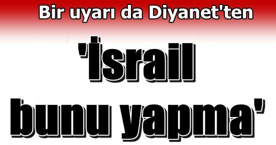 DİYANET DE İSRAİL'E SERT ÇIKTI