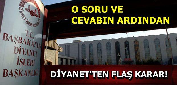 DİYANET'TEN FLAŞ KARAR...