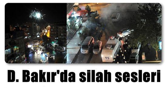 DİYARBAKIR'DA SİLAH SESLERİ!