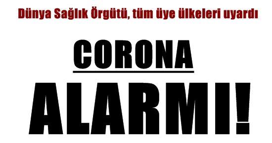 DÜNYA'DA 'CORONA' ALARMI