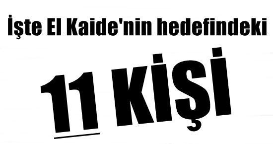 EL KAİDE'NİN HEDEFİNDEKİ 11 İSİM...