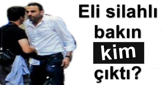 ELİ SİLAHLI MEĞER OTEL SAHİBİYMİŞ!