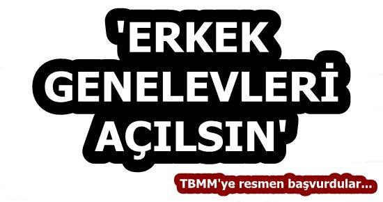'ERKEK GENELEVLERİ AÇILSIN'