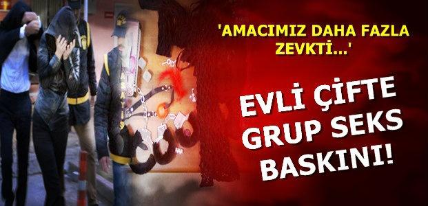 EVLİ ÇİFTE GRUP SEKS BASKINI!