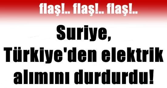 FLAŞ! SURİYE ELEKTRİK ALIMINI DURDURDU!