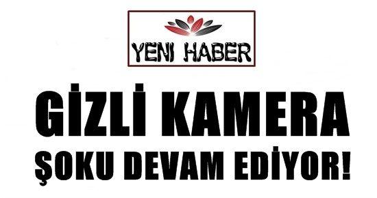GİZLİ KAMERA ŞOKU DEVAM EDİYOR!