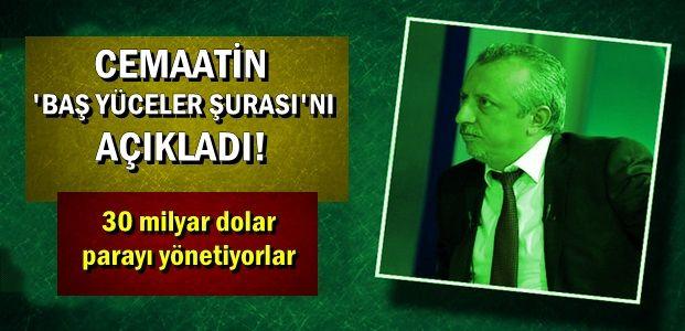 GÜLEN'DEN SONRA 'BAŞ YÜCELER ŞURASI'...