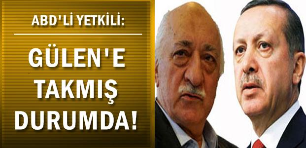 GÜLEN'E TAKMIŞ DURUMDA!