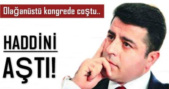 HADDİNİ AŞTI...