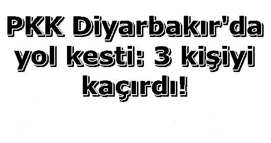HAİNLER 1'İ ASKER 3 KİŞİYİ KAÇIRDI...