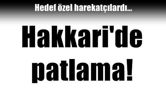 HAKKARİ'DE PATLAMA!