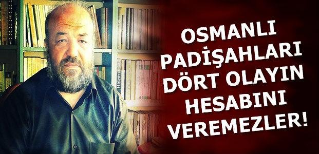 ' HALİFE DEĞİL ZORBADIRLAR'