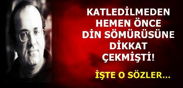 'HALKA GÜVENİN, DİNİ SÖMÜRÜSÜ YAPMAYIN'