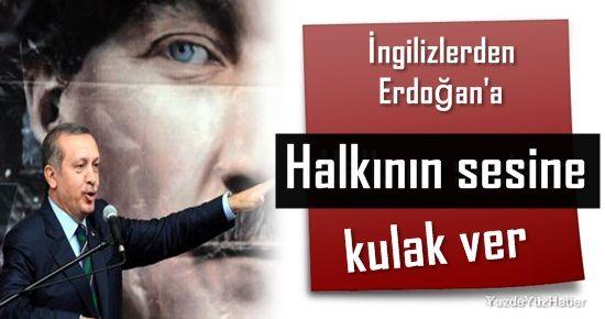 'HALKININ SESİNE KULAK VER ERDOĞAN'