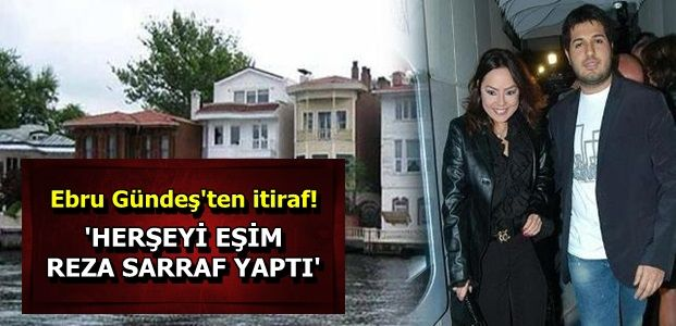 'HERŞEYİN SORUMLUSU EŞİM SARRAF'DIR'