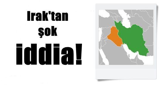 IRAK'TAN ŞOK İDDİA!..