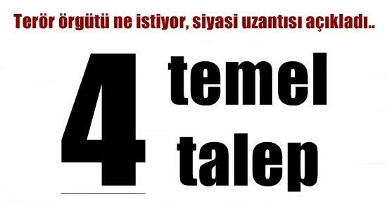 İŞTE 4 TEMEL TALEP...