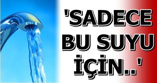 İŞTE EN GÜVENİLİR 'SU'...