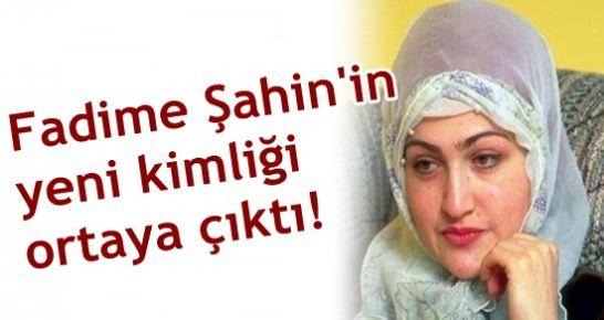 İŞTE FADİME ŞAHİN'İN YENİ KİMLİĞİ