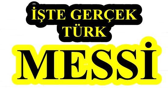 İŞTE GERÇEK TÜRK MESSİ!