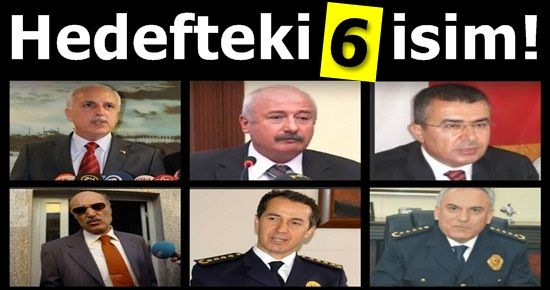 İŞTE HEDEFTEKİ 6 BÜROKRAT!