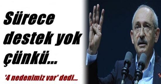 İŞTE KILIÇDAROĞLU'NUN 4 NEDENİ!
