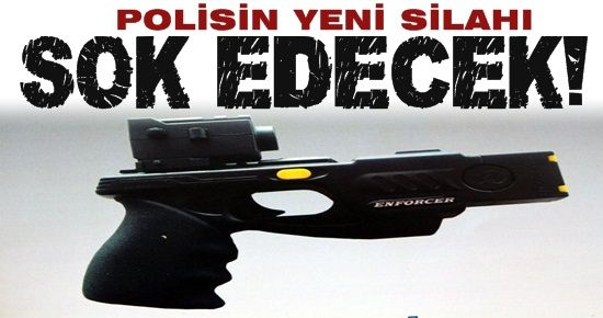 İŞTE POLİSİN YENİ SİLAHI!
