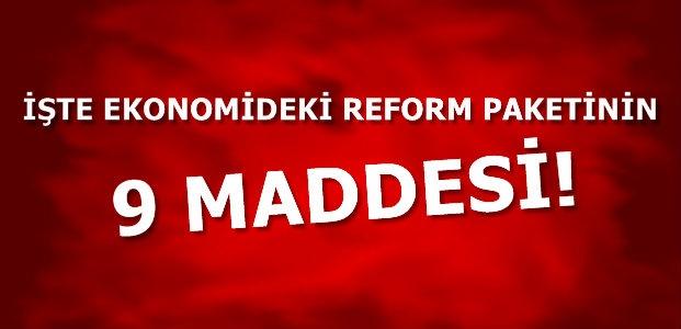 İŞTE REFORM PROGRAMININ 9 MADDESİ!