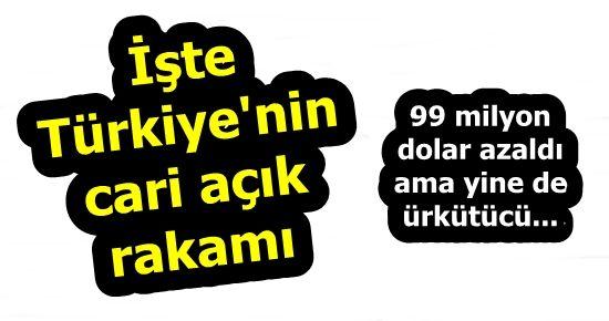 İŞTE TÜRKİYE'NİN CARİ AÇIĞI...