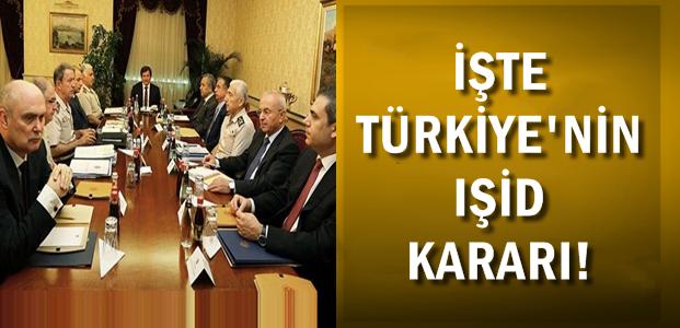 İŞTE TÜRKİYE'NİN IŞİD KARARI...
