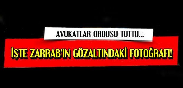 İŞTE TUTUKLU ZARRAB!