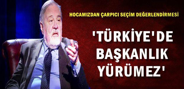 'İSTİKBAL KORKUSU AĞIR BASTI'