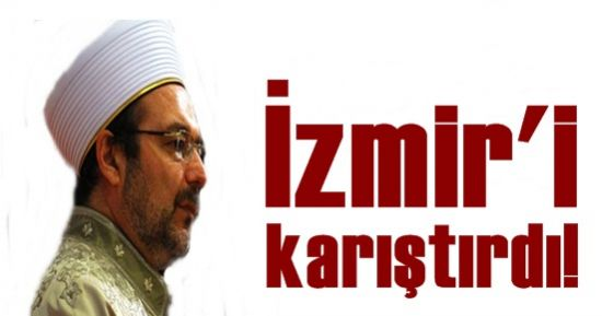 İZMİR'İ KARIŞTIRDI...