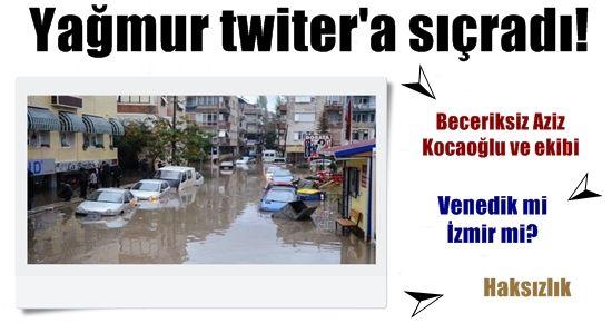 İZMİR'İN YAĞMURU TWİTTER'A SIÇRADI!