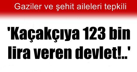 'KAÇAKÇIYA 123 BİN LİRA ŞEHİDE KURUŞ YOK'