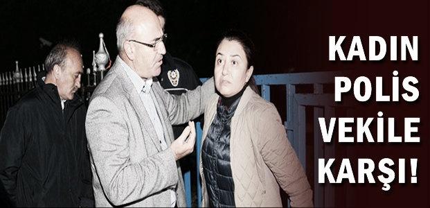 KADIN POLİS VEKİLE KARŞI...