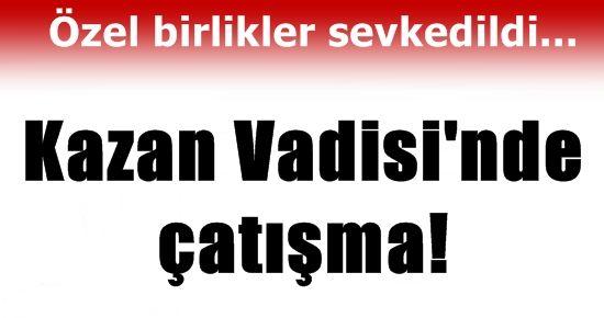KAZAN VADİSİ'NDE 1 ŞEHİT...