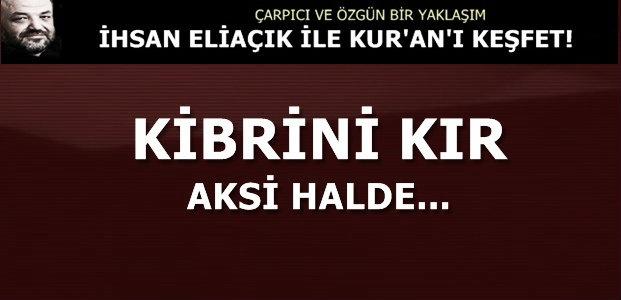 KİBRİNİ KIR AKSİ HALDE...