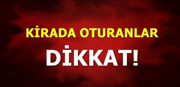 KİRACILAR BU HABERİ MUTLAKA OKUYUN!