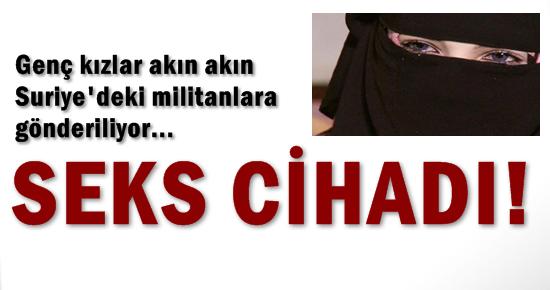 'KIZLARIMIZ SEKS CİHADINA GÖNDERİLİYOR'